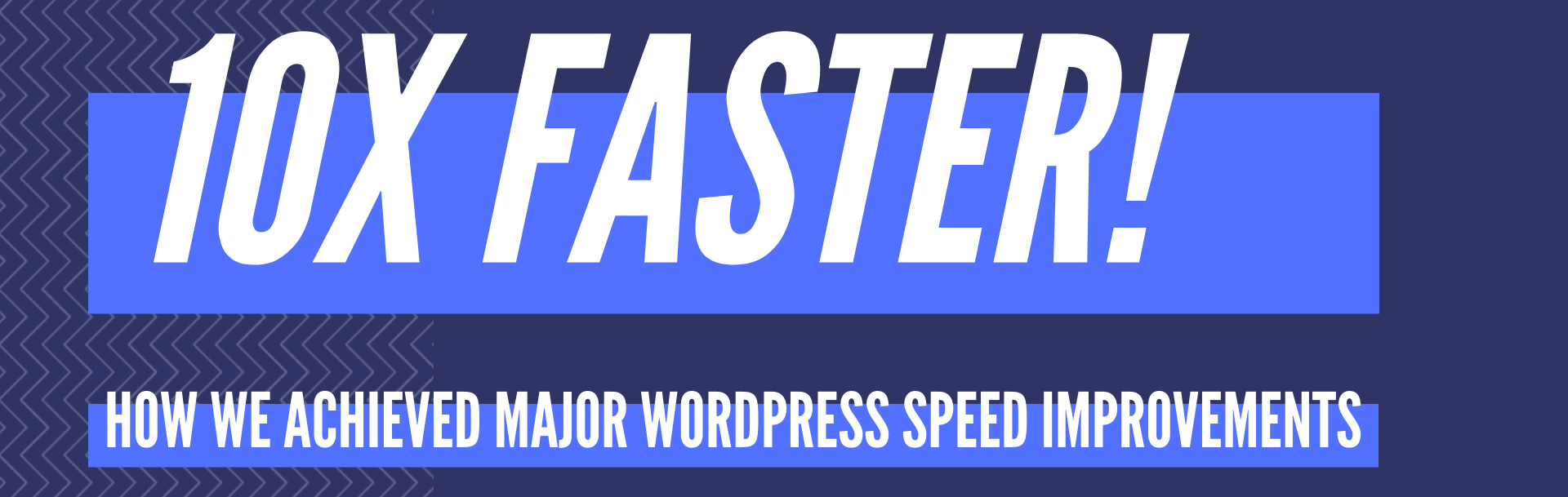 how we achieived 10 faster wordpress results