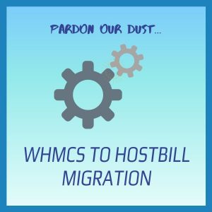 pardon our dust - moving from WHMCS to HostBill