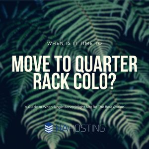 When is it time to move to Quarter Rack Colocation? Blog thumbnail