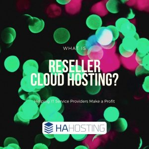 Reseller Cloud Hosting | Helping IT Service Providers to make a Profit.