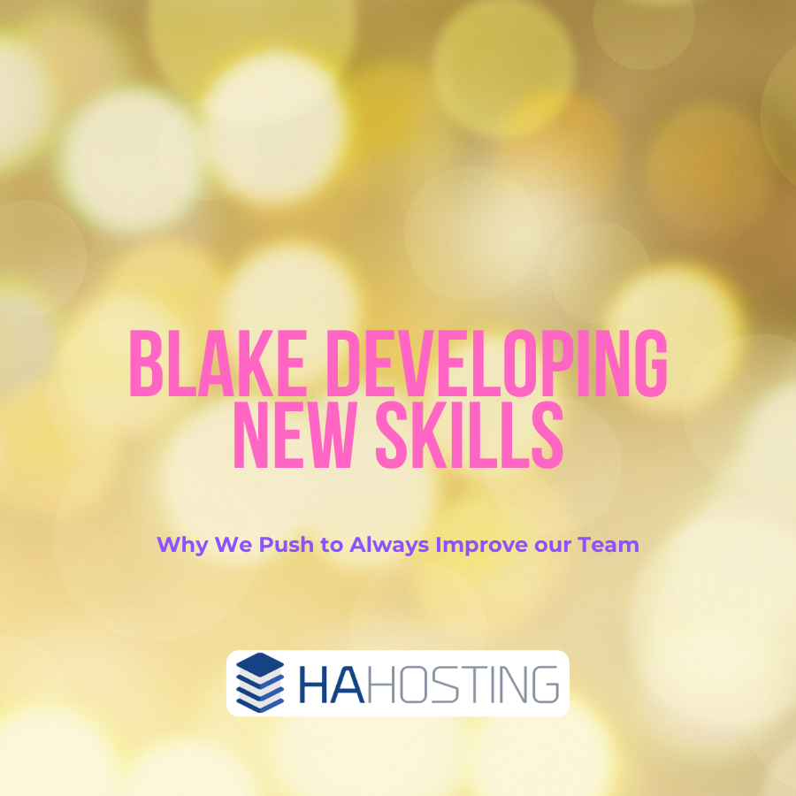 Blake Developing new skills - why we always push our team to improve